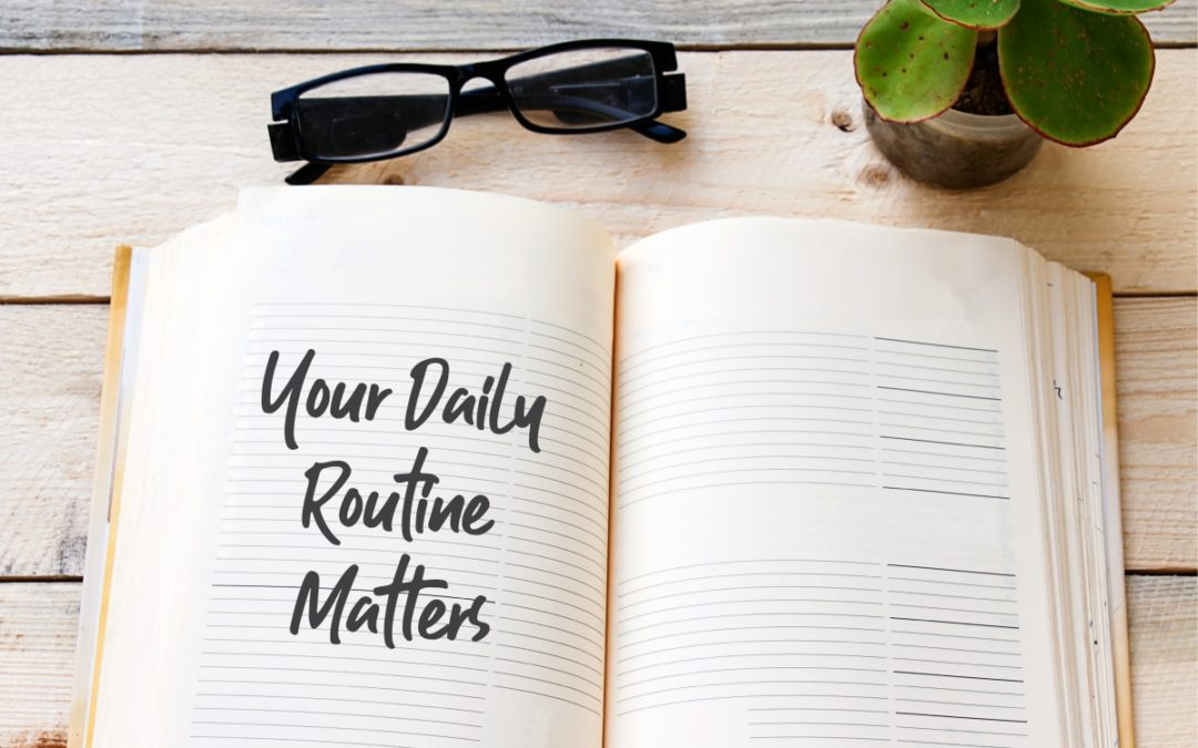 MAKING A DAILY ROUTINE, YOUR ROUTINE